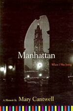 Manhattan, When I Was Young, Cantwell, Mary, Good Condition, Book