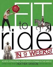 Fit to Ride in 9 Weeks!: The Ultimate Exercise Plan: Achieve Straightness, Suppl