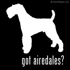 Got Airedales? Airedale Terrier Dog Decal -Dogs Sticker