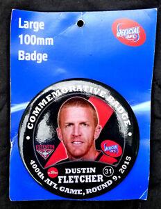 2015 DUSTIN FLETCHER, ESSENDON FOOTBALL CLUB 400TH AFL GAME COMMEMORATIVE BADGE