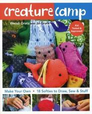 Creature Camp: Make Your Own  18 Softies to Draw, Sew & Stuff-ExLibrary