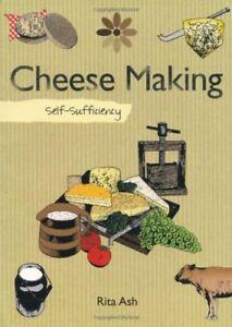 Self-sufficiency Cheesemaking,Rita Ash