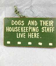 wood art sign wire hanger Dogs and Their Houseeping Staff Live Here dog lover