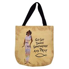 Go Sit Down Somewhere And Pray African American Woman Tapestry Tote Bag
