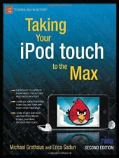 Taking Your iPod Touch to the Max. Grothaus, Michael 9781430232582 New.#