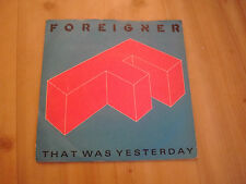"""FOREIGNER - THAT WAS YESTERDAY (ATLANTIC 7"""")"""