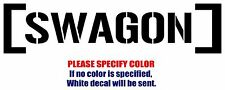 """SWAGON Graphic Die Cut decal sticker Car Truck Boat Window Funny Laptop 12"""""""