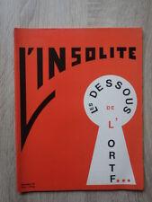 Revue Anti conformiste L'INSOLITE Numero 13 (1972) LES DESSOUS DE L' ORTF