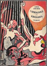 CARMAGNOLE des KHONGRES Louis FOUCHER Dessin Henri CUECO Centre dramatique NORD