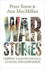 War Stories: Gripping Tales of Courage, Cunning and Compassion by Ann MacMillan, Peter Snow (Hardback, 2017)
