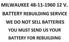MILWAUKEE 48-11-1960 12 V. BATTERY  REBUILDING SERVICE - UPGRADED TO 2200 MAH