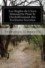 Les Regles de Cicco Simonetta Pour le Dechiffrement des Ecritures Secretes by...
