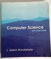 Computer Science : An Overview by J. Glenn Brookshear (2002, Paperback)
