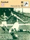 """FICHE CARD: Raimundo Orsi """"Mumo"""" Winger Forward Attaquant Ailier FOOTBALL 1970s"""