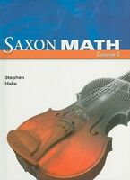 Saxon Math Course 3: Student Edition 2007 by Saxon Publishers: Used