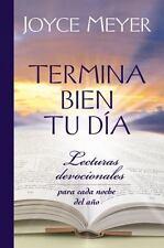 Termina Bien tu Día: Lecturas Devocionales para Cada Noche del Año (Spanish Edi