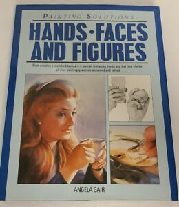 Hands, Faces and Figures (Painting Solutions) by Harrison, Hazel Book The Fast