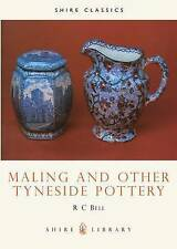 USED (VG) Maling and other Tyneside Pottery (Shire Library) by R.C. Bell