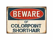 Beware Of Colorpoint Shorthair 8� x 12� Vintage Aluminum Retro Metal Sign Vs118