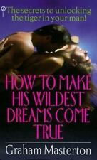 How to Make His Wildest Dreams Come True by Masterton, Graham