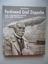 Ferdinand Graf Zeppelin der Luftfahrtpionier und sein Konzern 1. Auflage 2009