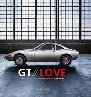 GT LOVE 50 Years Opel GT Modelle Typen Geschichte Bildband Buch Book Cooper Engl