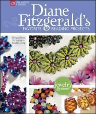 Diane Fitzgerald's Favorite Beading Projects: Designs from Stringing to Beadweav