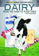 Dairy: From the Farm to Your Table (Truth about the Food Supply-ExLibrary