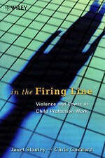 In the Firing Line: Violence and Power in Child Protection Work (Wiley Series i