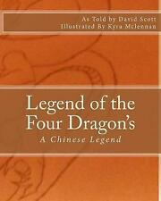 Legend of the Four Dragon's: A Chinese Legend by Scott, David A. -Paperback