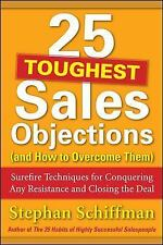 25 Toughest Sales Objections-and How to Overcome Them - Used Good Condition