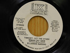 Ellerine Harding 45 Tongiht Let THe Other Woman Cry Some / Same ~ Chains VG++