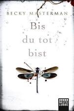 Bis du tot bist (Allgemeine Reihe. Bastei Lübbe Taschenbücher) von Masterman, Be