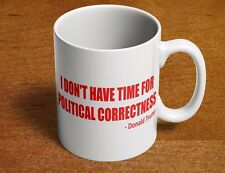 DONALD TRUMP POLITICAL CORRECTNESS FOR PRESIDENT 2016 REPUBLICAN Coffee Mug Cup