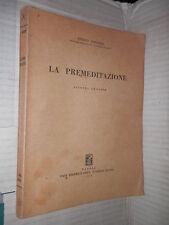 LA PREMEDITAZIONE Enrico Contieri Jovene 1970 libro diritto giuridica saggistica