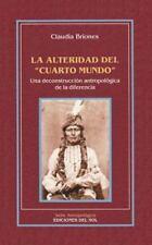 LA Alteridad Del Cuarto Mundo: Una Deconstruccion Antropologica De LA Diferen...
