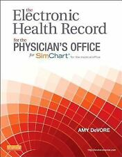 The Electronic Health Record for the Physician's Office by Amy DeVore and Julie