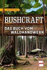 Bushcraft Das Buch vom Waldhandwerk Survival Handbuch Überleben Kochen Buch