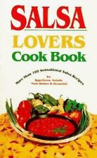 Salsa Lovers Cook Book: More Than 180 Sensational Salsa Recipes for Appetizers,