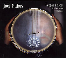 PEPPER'S GHOST AND OTHER BANJO VISITATIONS BY JOEL MABUS (CD-2013)NEW-Ships Free