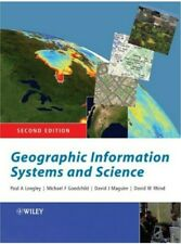 Geographic Information Systems and Science by Michael F. Goodchild, Paul A. Long