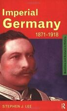 Questions and Analysis in History: Imperial Germany, 1871-1918 by Stephen J....