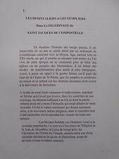 LES HOSPITALIERS ET LES TEMPLIERS PELERINAGE DE ST JACQUES DE COMPOSTELLE