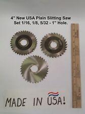 """4"""" New USA Plain Slitting Saw Set 1/16"""", 1/8"""", 5/32 - 1"""" Hole"""