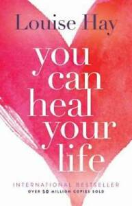 You Can Heal Your Life - Paperback By Hay, Louise - GOOD