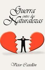 Guerra Entre Dos Naturalezas by V�ctor Castell�n (2012, Paperback)