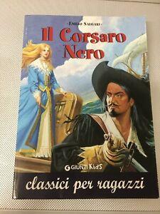 LIBRO IL CORSARO NERO EMILIO SALGARI GIUNTI KIDS CLASSICI PER RAGAZZI 2007