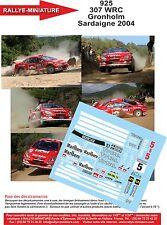DÉCALS 1/43 réf 925 Peugeot 307 WRC Gronholm Sardaigne 2004