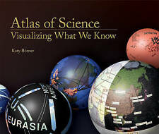 NEW Atlas of Science: Visualizing What We Know (MIT Press) by Katy Börner