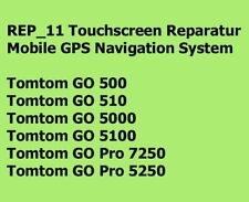 REP_11 Touchscreen Reparatur Navigation Tomtom GO 500 510 5000 5100 7250 5250